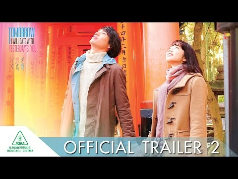 Tomorrow I Will Date With Yesterday's You - Official Trailer 2 - MV Version [ ตัวอย่าง ซับไทย ]