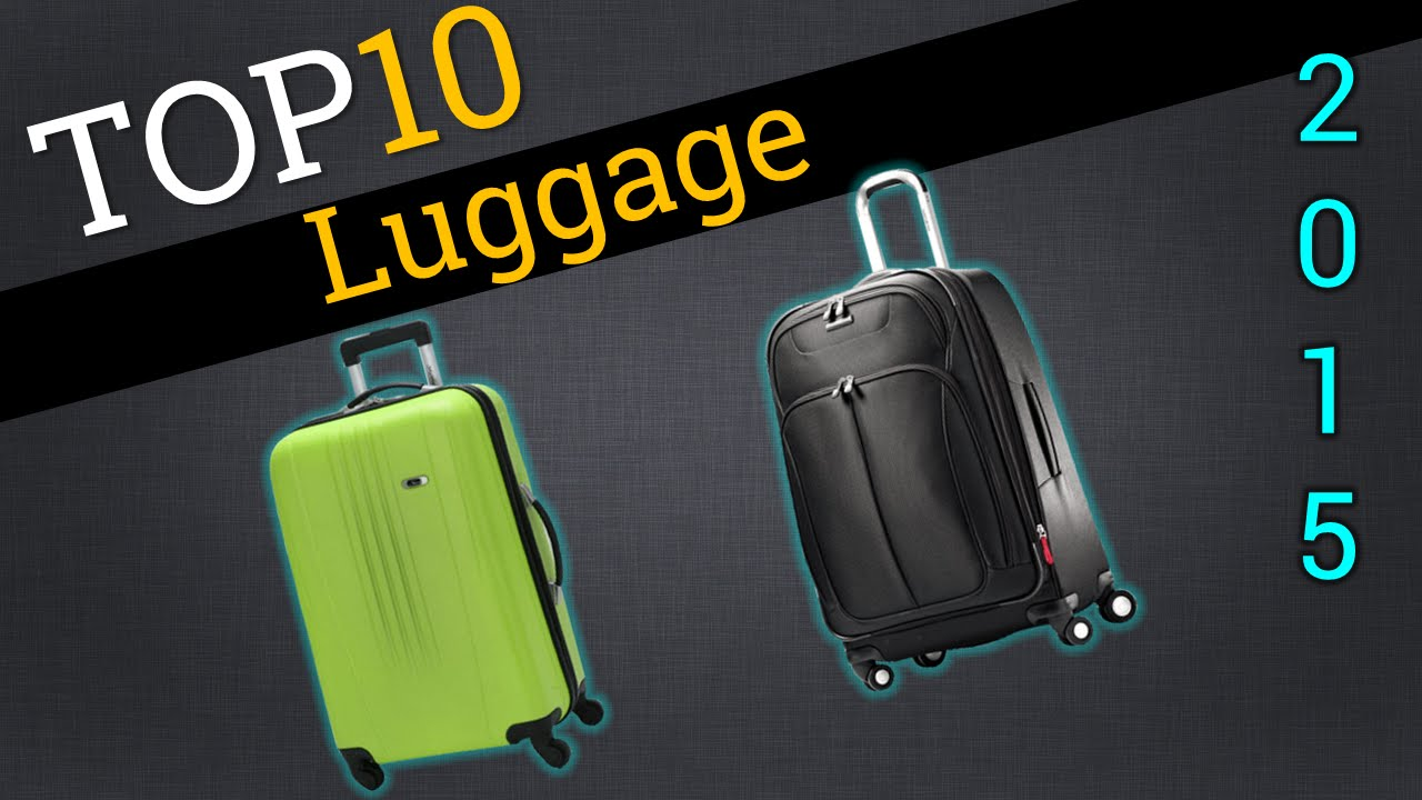Top 10 Luggage 2015 | Compare The Best Baggage - YouTube