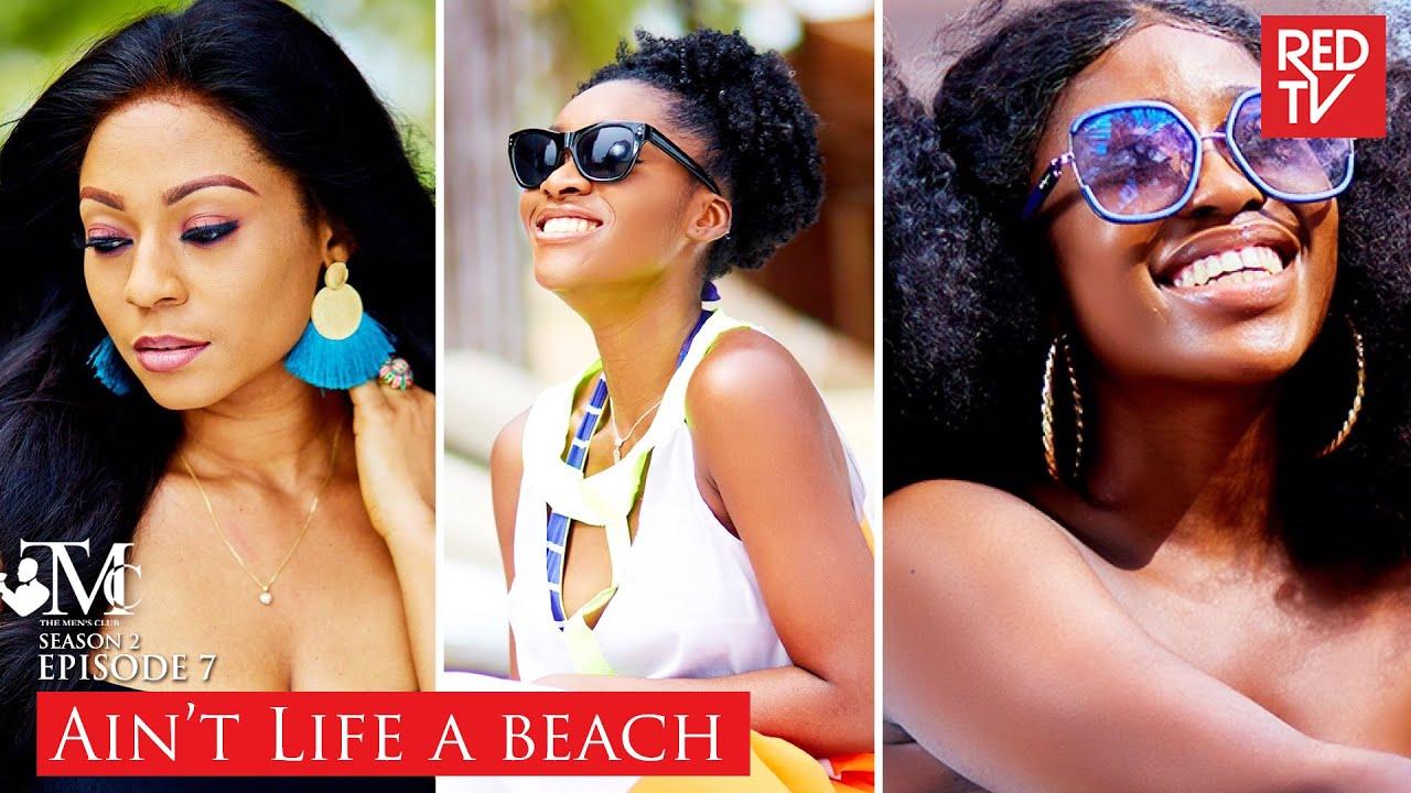 Download THE MEN'S CLUB / SEASON 2 / EP 7 - AIN'T LIFE A BEACH