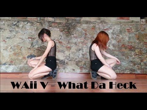 Waii V ถามผิดมั้ง What Da Heck Cover By Ongaku No Girls