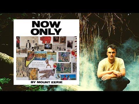 Mount Eerie — Now Only (Full Album) │ 2018