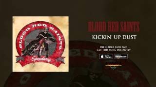 Blood Red Saints - Kickin Up Dust (Official Audio)