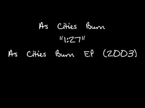 As Cities Burn - 1:27