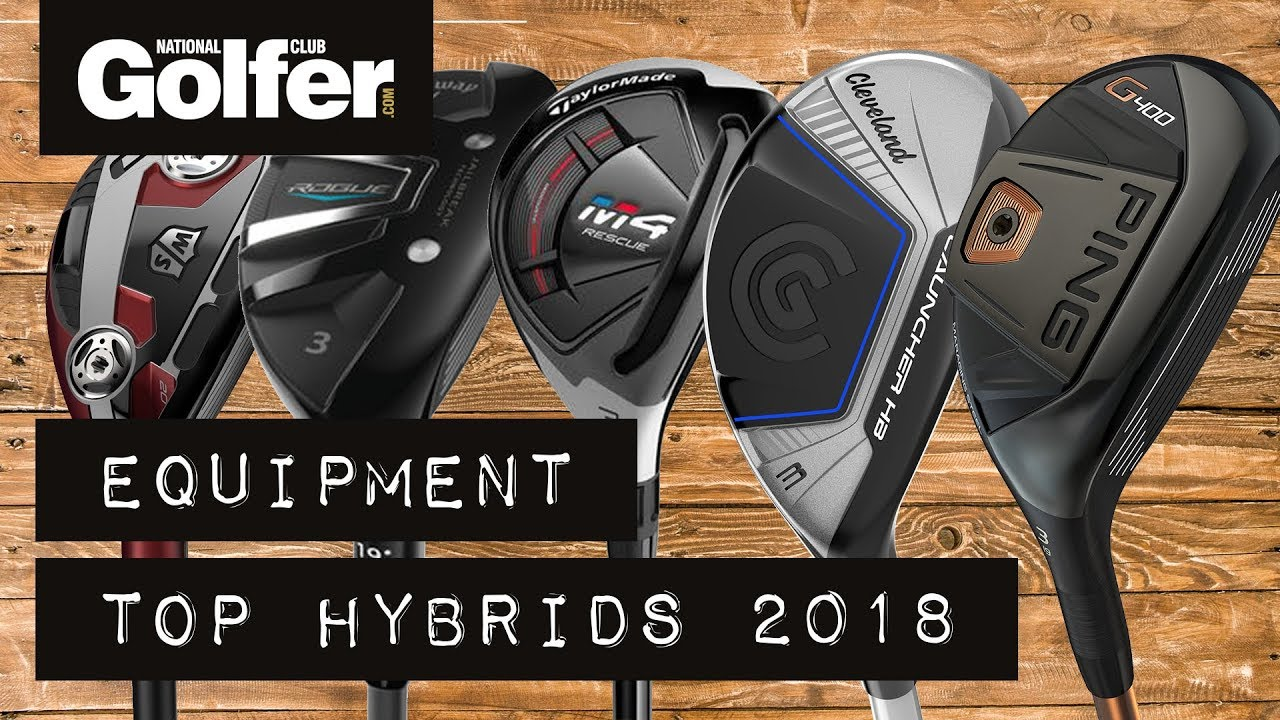 The Best Golf Hybrids 2018 Mid Handicap Testing