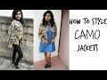 Styling 1 Camo Jacket in 4 Ways + Camouflage LookBook