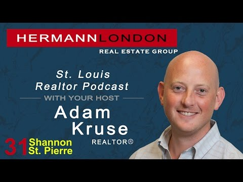 Ep. 31 St. Louis Realtor Podcast With Adam Kruse-Shannon St. Pierre-Potpourri