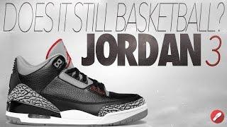 Does It Still Basketball? Jordan 3!