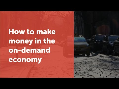 How to Make Money in Today's On-demand Economy