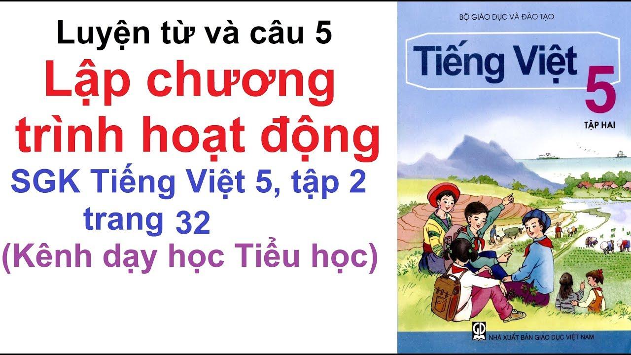 Tập làm văn lớp 5 tuần 21 - Lập chương trình hoạt động - SGK Tiếng Việt lớp 5 trang 32