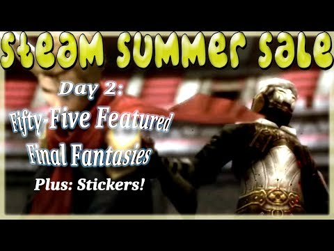 Steam Summer Sale Discovery Queue day 2: Fifty-Five Featured Final Fantasies!