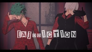 [MMD BNHA/ MMDヒロアカ] [A]DDICTION