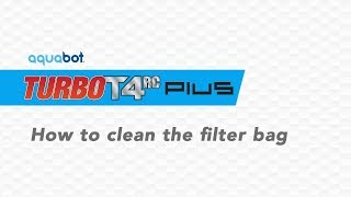Aquabot Turbo T4 RC Plus How to clean the filter bag
