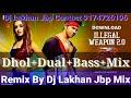 Illegal wapen jbp dhol mix remix by dj lakhan jbp mp3