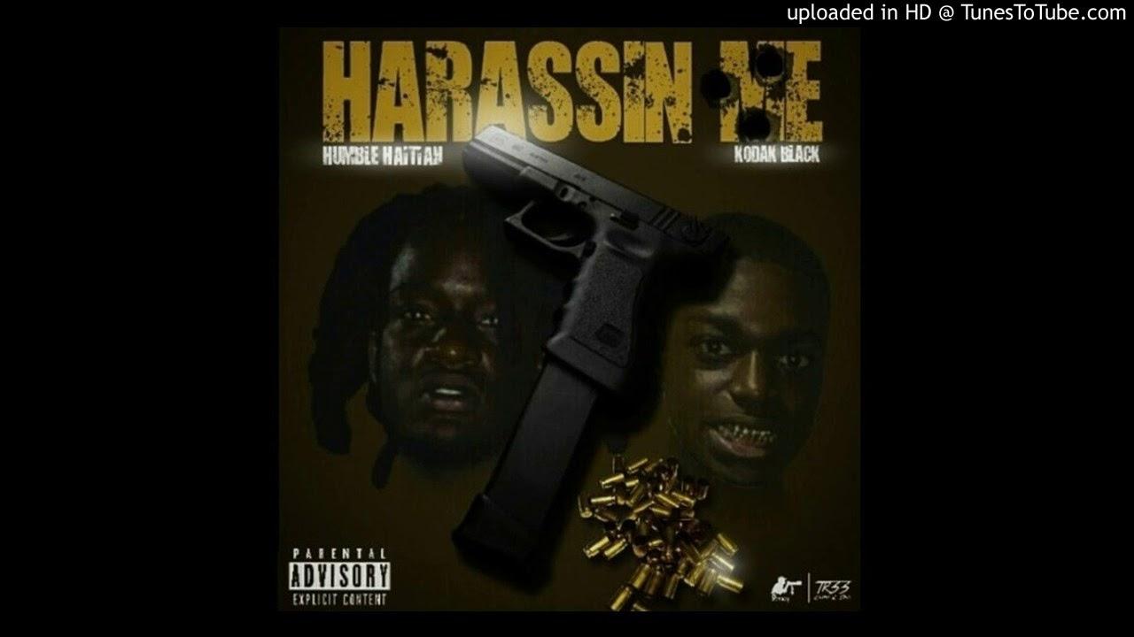 Download Humble Haitian - Harrasin Me ft Kodak Black **Original Version**