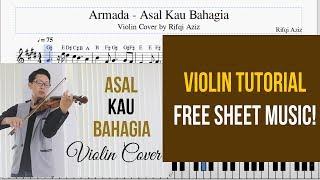 VIOLIN TUTORIAL ARMADA - ASAL KAU BAHAGIA ( FREE SHEET MUSIC! )