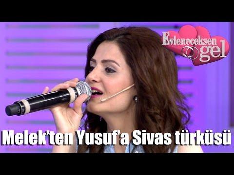 Evleneceksen Gel - Melek'ten Yusuf'a Sivas Türküsü