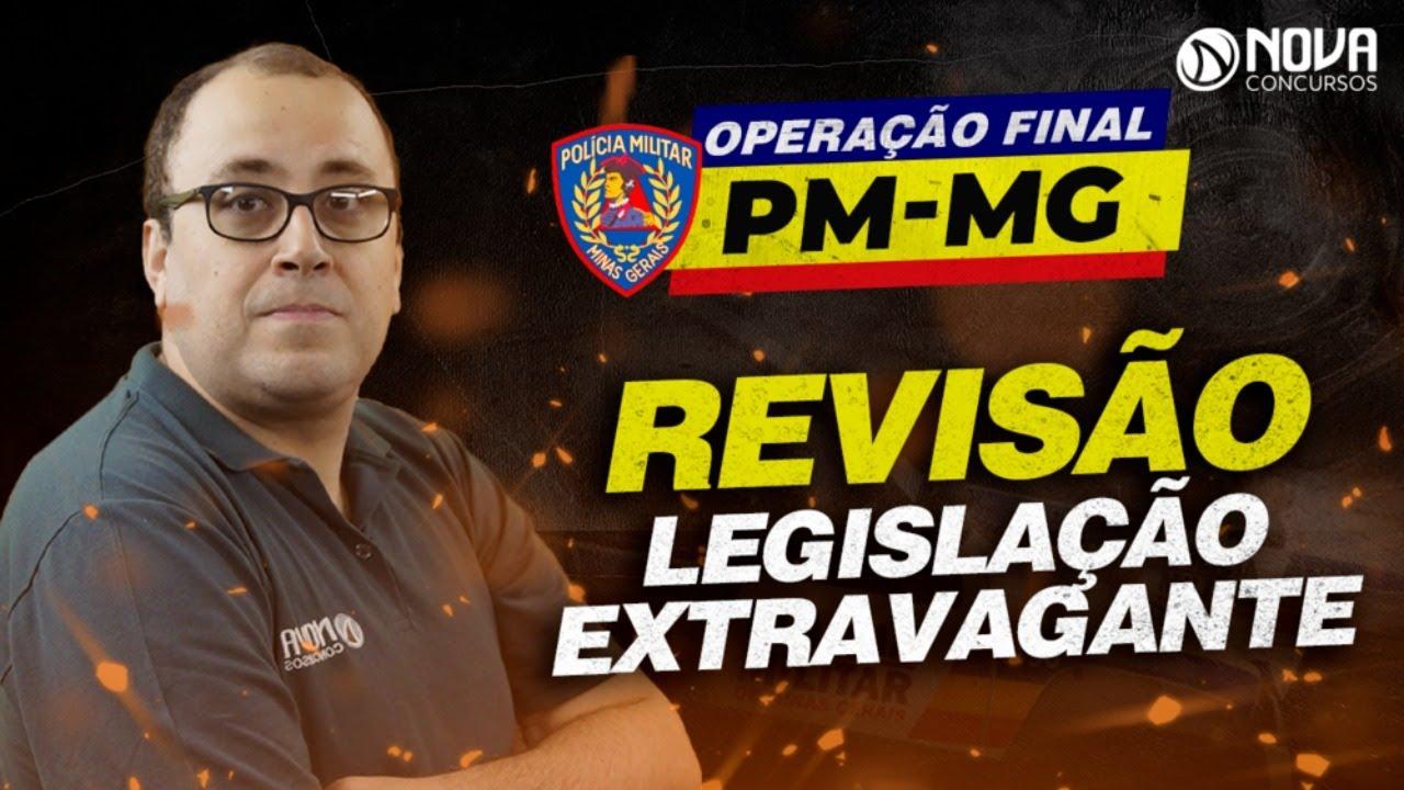 AULA AO VIVO - 19H DO DIA 13 DE AGOSTO DE 2021 - NOVA CONCURSOS - PM/MG - LEGISLAÇÃO EXTRAVAGANTE.