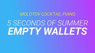 Empty Wallets - 5 Seconds of Summer cover by Molotov Cocktail Piano