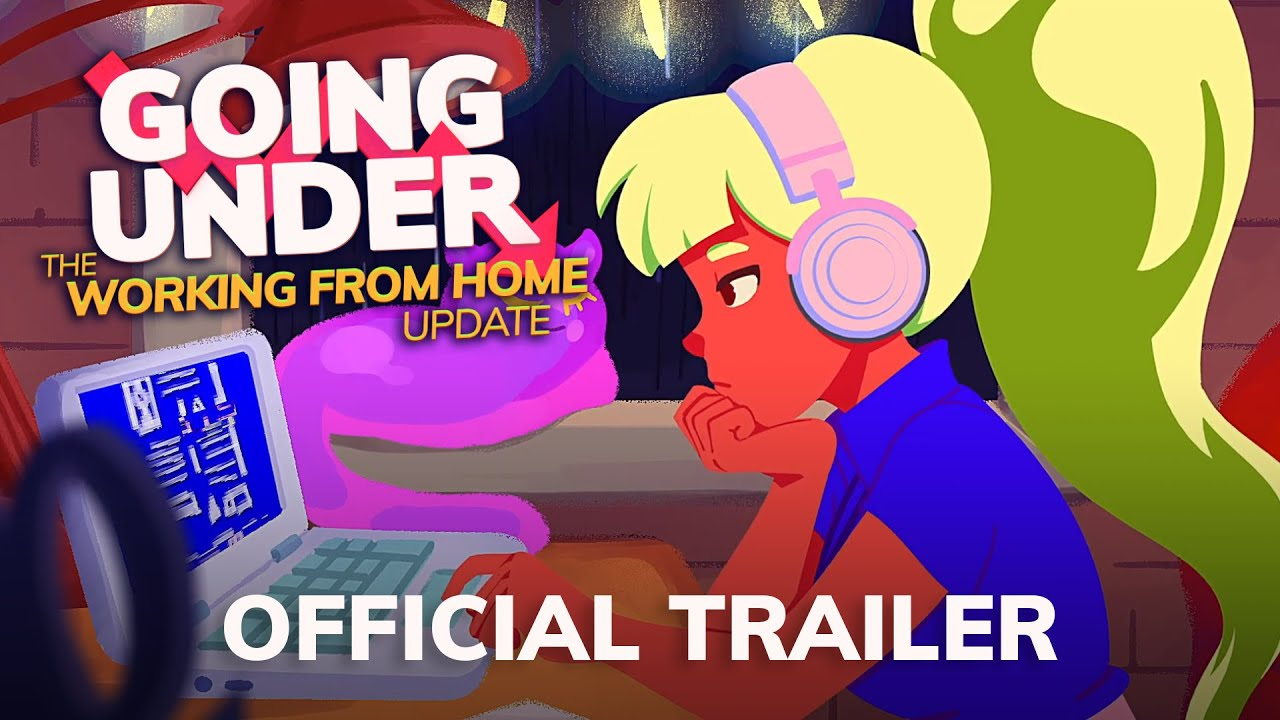 Download Going Under: The Working From Home Update Trailer (Out Now on PC; Switch Soon!)