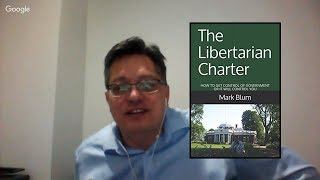 Conversation About The Libertarian Charter w/ Mark Blum: Immigration, Islam, Child Care in the West