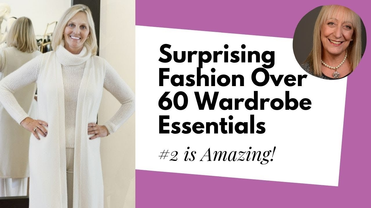 Fashion For Women Over 60 Surprising Wardrobe Essentials Youtube