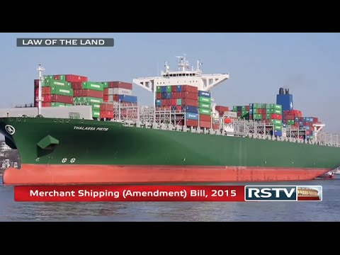 Law of the Land - The Merchant Shipping (Amendment) Bill, 20