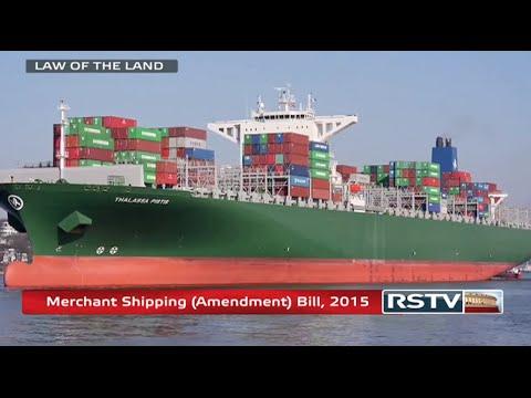 Law of the Land - The Merchant Shipping (Amendment) Bill, 2015