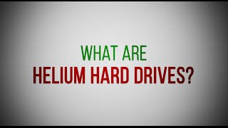 What are Helium Hard Drives?