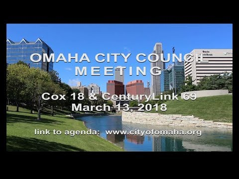 Omaha Nebraska City Council Meeting, March 13, 2018