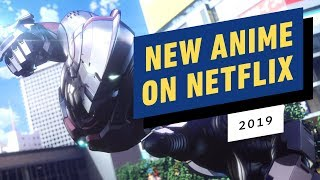 Anime Coming to Netflix in 2019