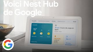 Découvrez Nest Hub 2e génération, le compagnon Google qui vous aide au quotidien - Google France