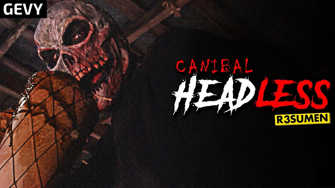 Download El C4nibal Headless (Headless 2015) En 8 Minutos