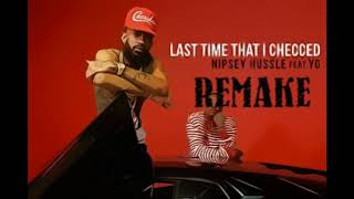 Nipsey Hussle feat. YG - Last Time That I Checcd (Instrumental)