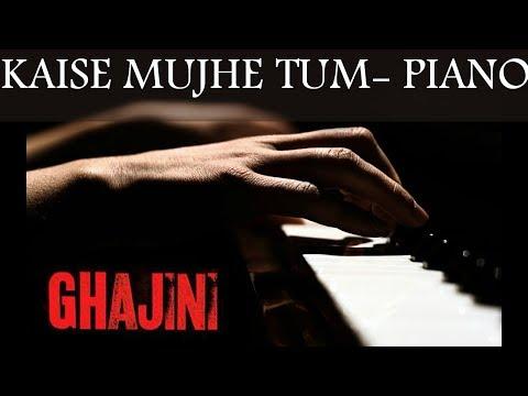 Kaise Mujhe Tum{Acoustic Piano Instrumental}  Ghajini Benny Dayal Shreya Ghoshal A.R Rahman Mp3
