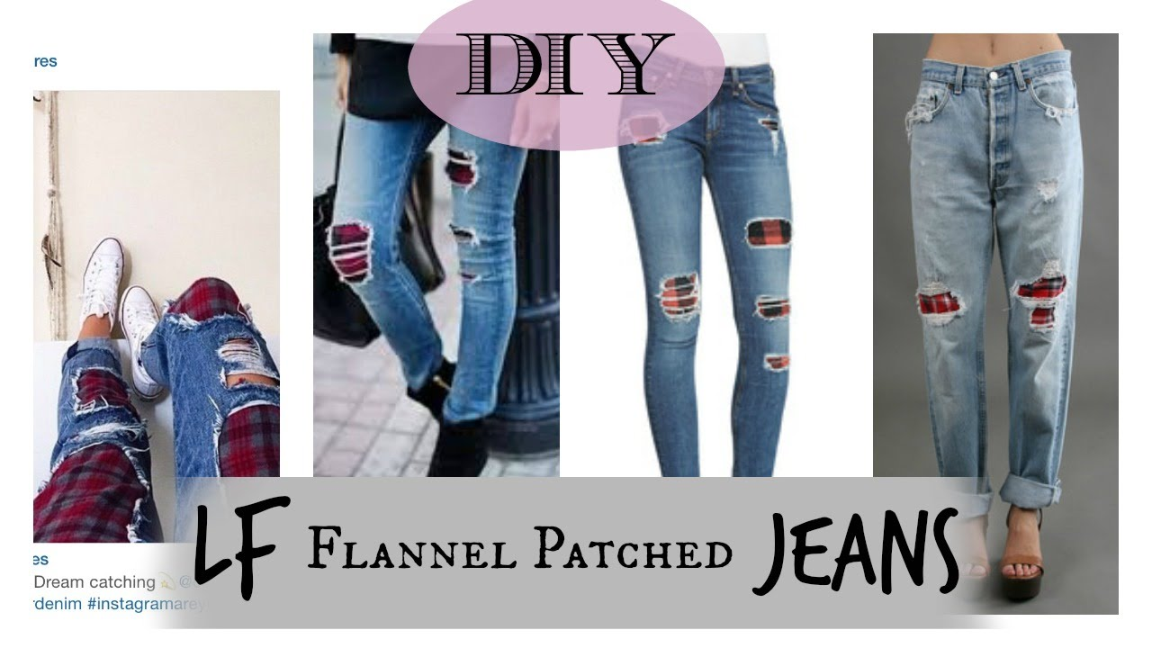diy lf flannel patched jeans youtube