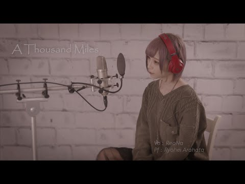 Vanessa Carlton - A Thousand Miles (cover by ReoNa)