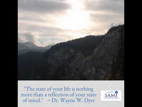 """The state of your life is nothing more than a reflection of your state of mind.""    ~ Dr. Wayne W.…"