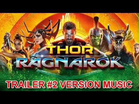 THOR : RAGNAROK Trailer 2 Music Version | Official Movie Soundtrack Theme  Song