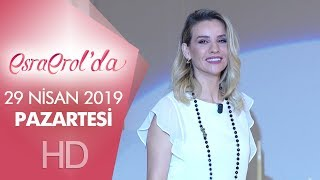 Esra Erol'da 29 Nisan 2019 | Pazartesi