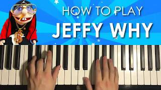 HOW TO PLAY - JEFFY WHY SONG (Piano Tutorial Lesson)