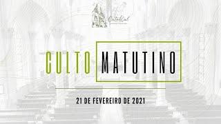Culto Matutino | Igreja Presbiteriana do Rio | 21.02.2021