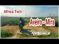 Africa Twin : Aveiro - Mira