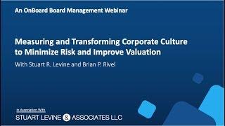 Measuring & Transforming Corporate Culture to Minimize Risk & Improve Evaluation
