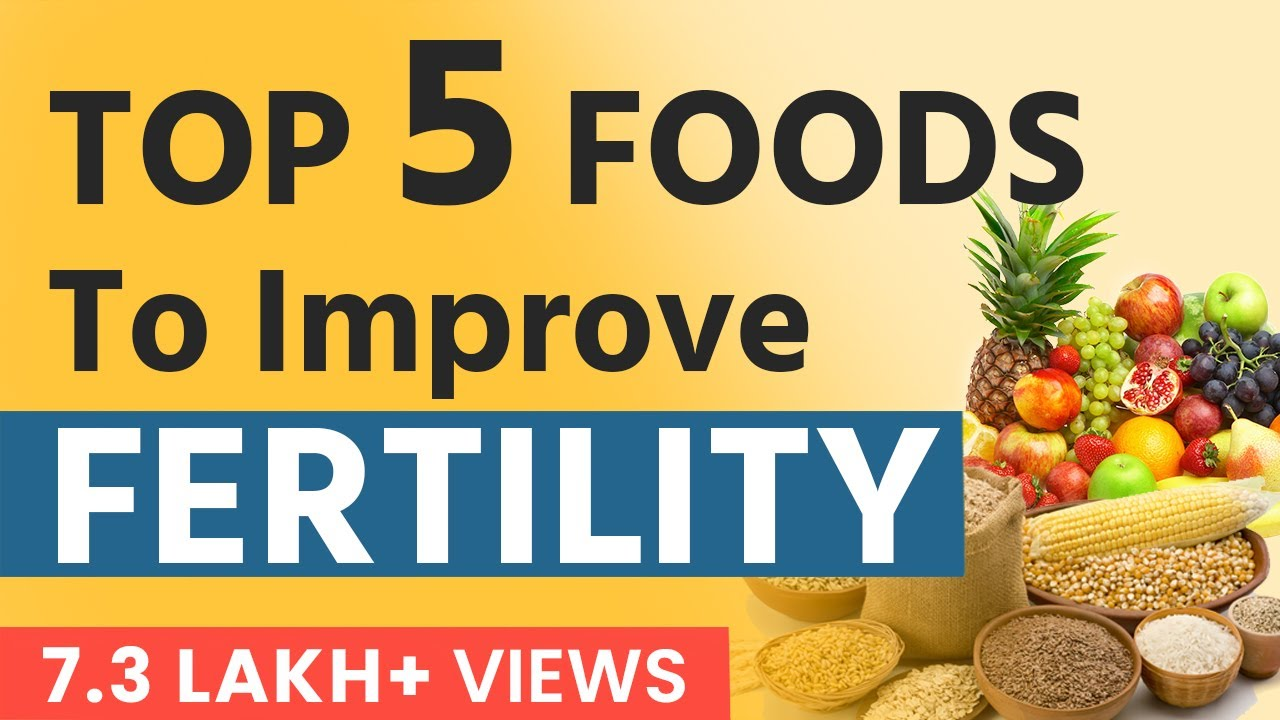 Top 5 Foods To Improve Fertility - YouTube