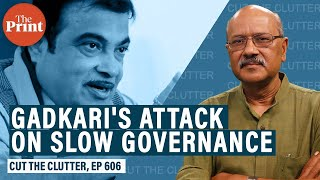 """Why & how Nitin Gadkari declutters in ten minutes the """"Babuji dheere chalna"""" curse of our government"""
