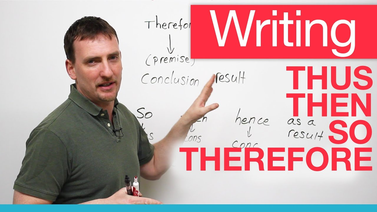 Writing - Transitions - THEREFORE, THUS, CONSEQUENTLY