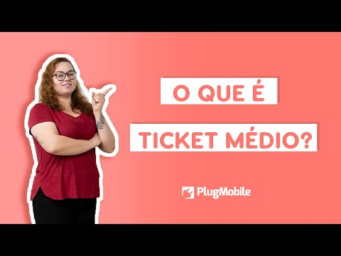 O que é Ticket Médio?   PlugMobile