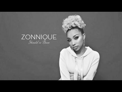 Zonnique - Should've Been