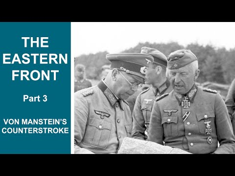 The EASTERN FRONT Documentary Part 3 - Von Manstein's Counte
