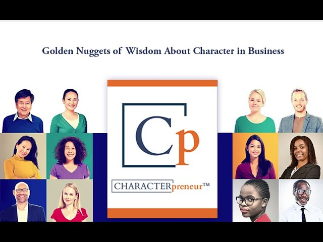 Characterpreneur: Building Purposeful & Productive Business Cultures Certification Program: Pt 2